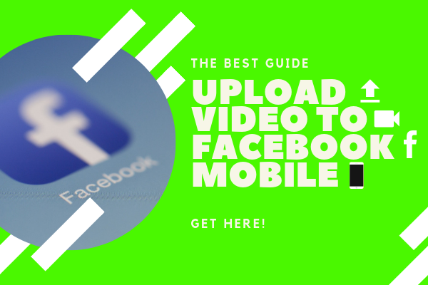 How To Upload A Video From My Phone To Facebook<br/>