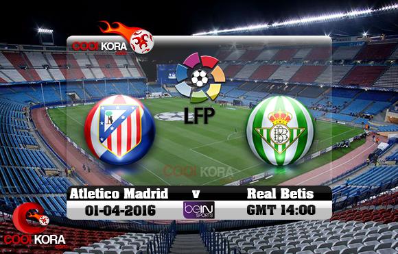 مشاهدة مباراة أتلتيكو مدريد وريال بيتيس اليوم 2-4-2016 في الدوري الأسباني