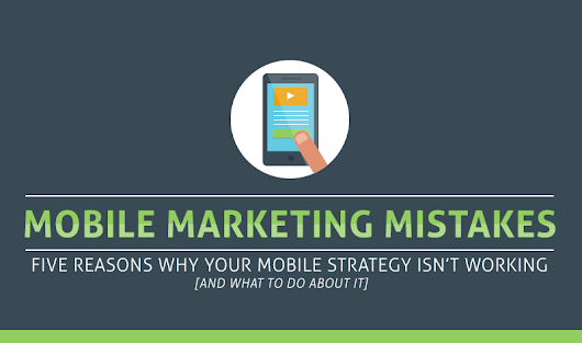 Mobile Marketing Mistakes Can Cost You - #infographic