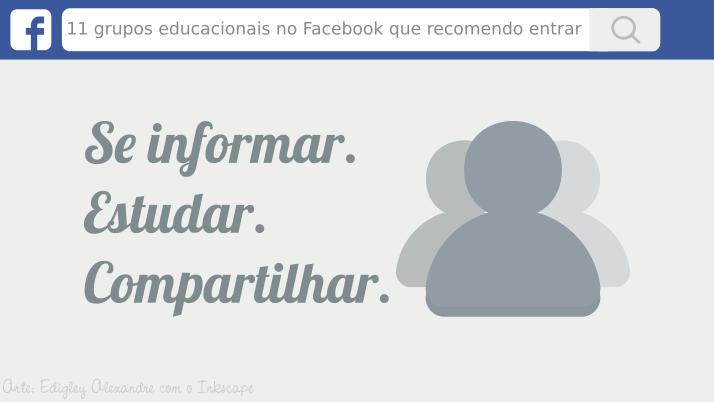 11 grupos educacionais no Facebook que recomendo entrar