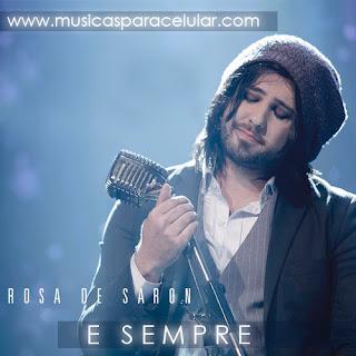 Baixar Música E Sempre - Rosa De Saron