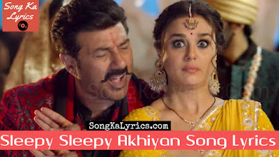 sleepy-sleepy-akhiyan-song-lyrics-preity-zinta-sunny-deol-bhaiaji-superstar