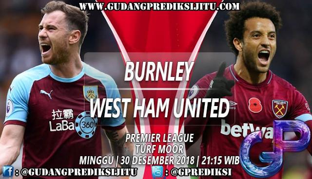 Prediksi Burnley vs West Ham United 30 Desember 2018
