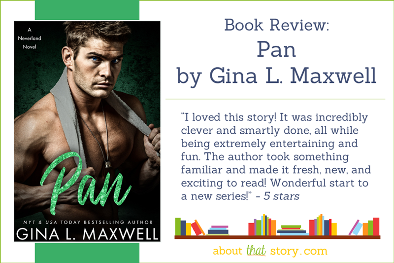 Book Review: Pan by Gina L. Maxwell | About That Story
