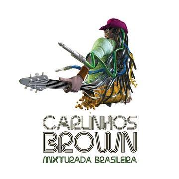Carlinhos Brown – Mixturada Brasileira