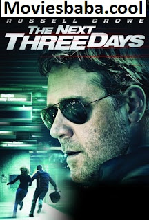 The Next Three Days (2010) Full Movie English BRRip 720p