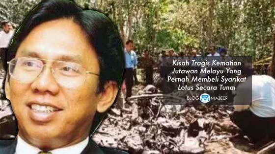Tragedi Meragut Nyawa Jutawan Melayu Yang Pernah Beli Syarikat Lotus Secara Tunai