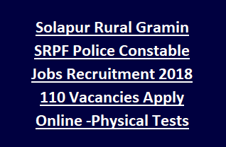 Solapur Rural Gramin SRPF Police Constable Jobs Recruitment 2018 110 Vacancies Apply Online -Physical Tests Admit Card