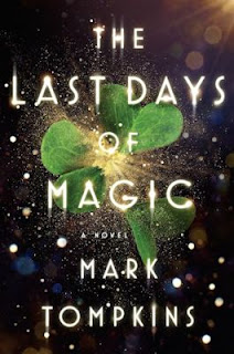 Guest Blog by Mark Tompkins, author of The Last Days of Magic