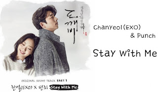 ♪ Stay With Me ♪ Chanyeol, Punch | Goblin OST, Yêu Tinh, 도깨비