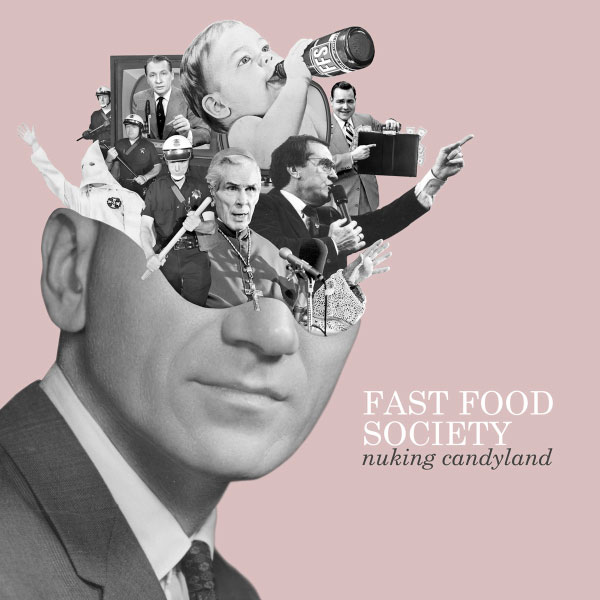 "Fast Food Society stream new EP ""Nuking Candyland"" release video for ""Hijacking Hijab"""