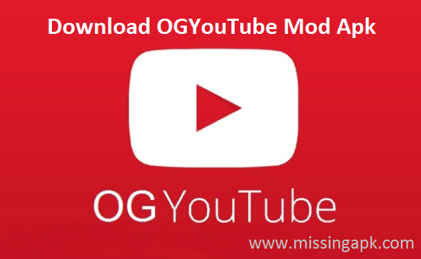 OGYouTube Apk Download 2018-www.missingapk.com