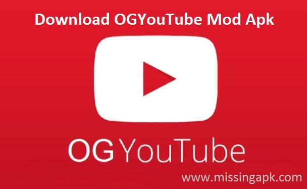 OGYouTube Apk Download 2018-www.missingapk.com