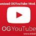 OGYouTube MOD Apk Download New Version For Android | OGYouTube 2018