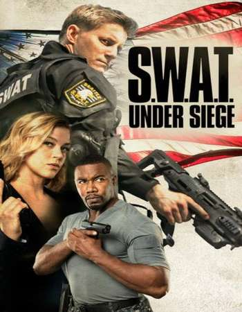 S.W.A.T.: Under Siege 2017 Full English Movie BRRip Download