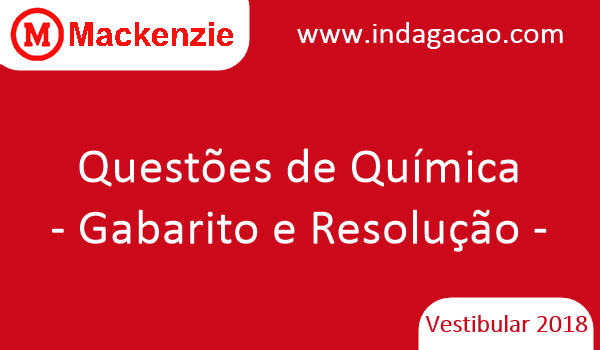mackenzie-2018-questoes-de-quimica-gabarito-e-resolucao