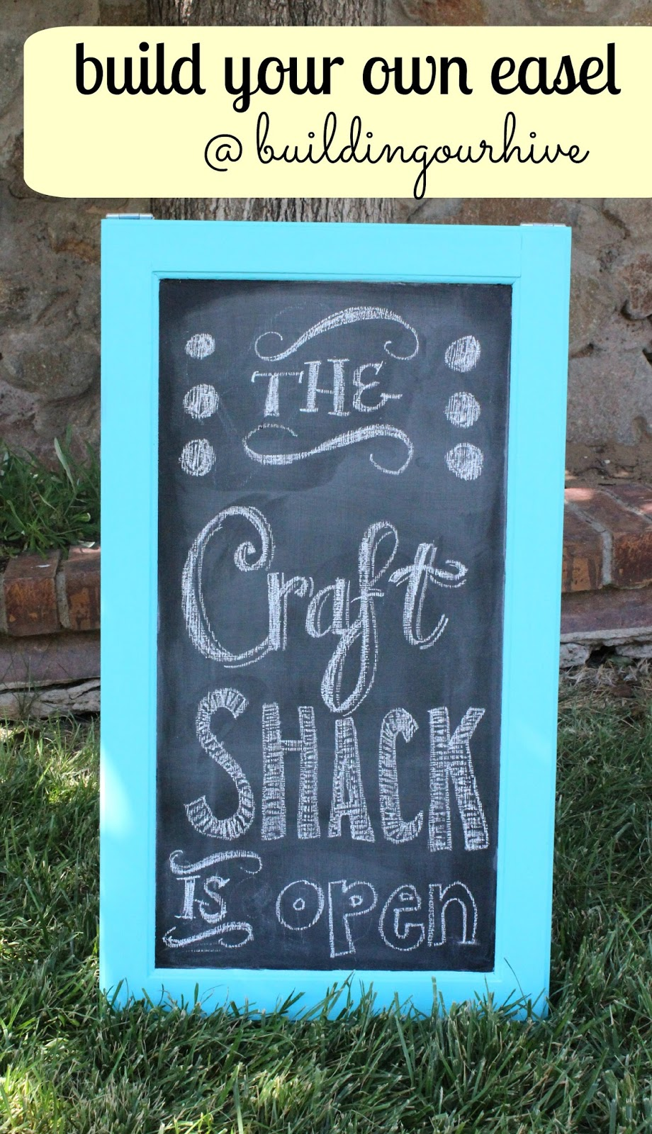 Building Our Hive: Make your own Chalkboard Easel