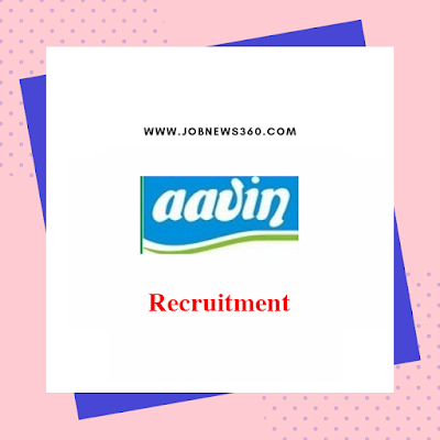 Aavin Walk-IN 2019 for Marketing Executives post