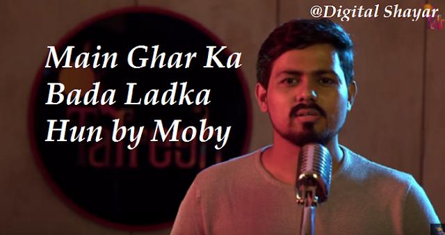 Main Ghar Ka Bada Ladka Hun by Moby