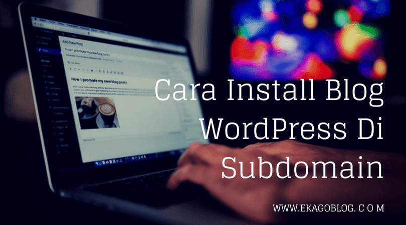 Cara Install Blog WordPress Di Subdomain.png