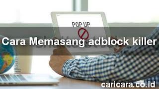 Cara Pasang Anti Adblock Killer Di Blog Terbaru