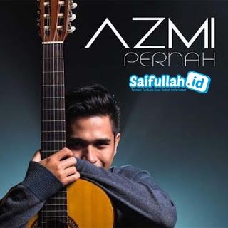 Lagu Azmi - Pernah (Lirik + MP3)