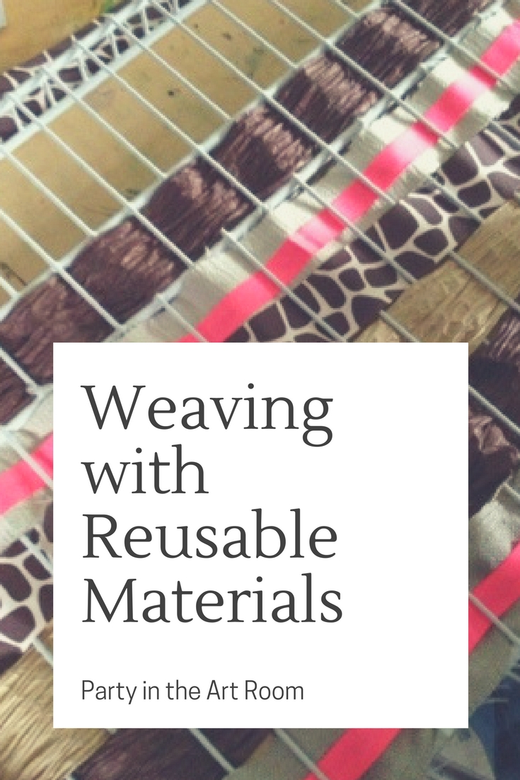 Party in the Art Room: Weaving with Reusable Materials