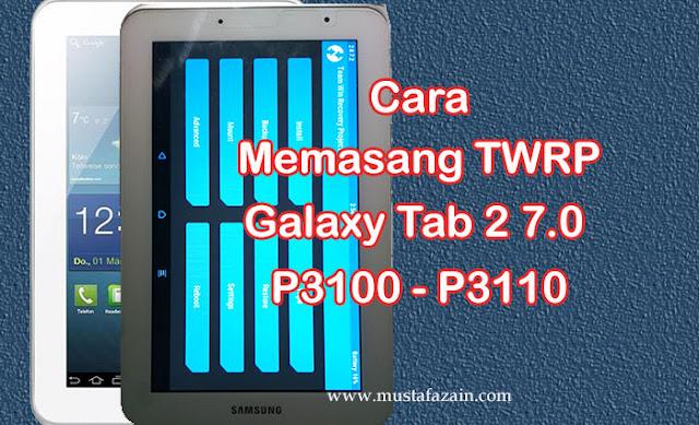 Cara Memasang TWRP Galaxy Tab 2 GT P3100 - P3110