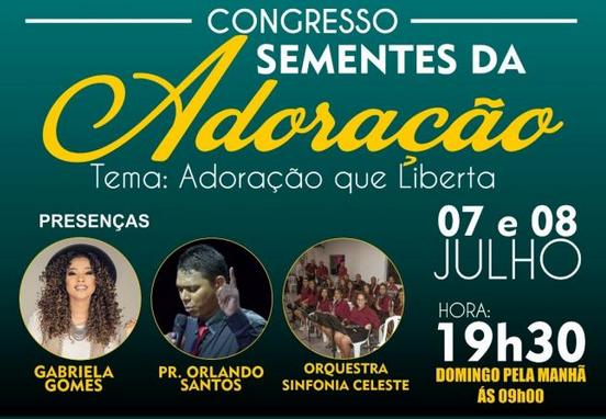 1ª Igreja Batista realizará 3ª edição do congresso Sementes da Adoração neste final de semana em Delmiro Gouveia