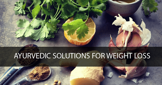 Ayurvedic Solutions for Weight Loss