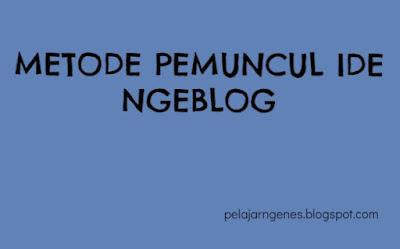 Metode Pemuncul Ide Ngeblog