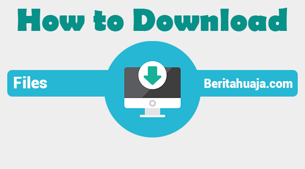 How to Download Files At Beritahuaja.com