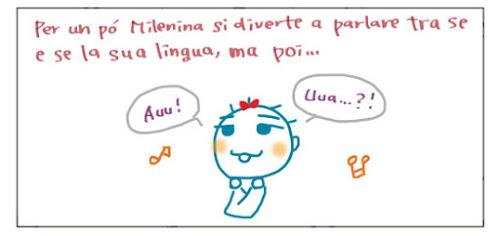 Per un po' Milenina si diverte a parlare tra se e se la sua lingua, ma poi... Auu! Uua… ?!