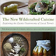 Book Review: THE NEW WILDCRAFTED CUISINE BY PASCAL BAUDAR