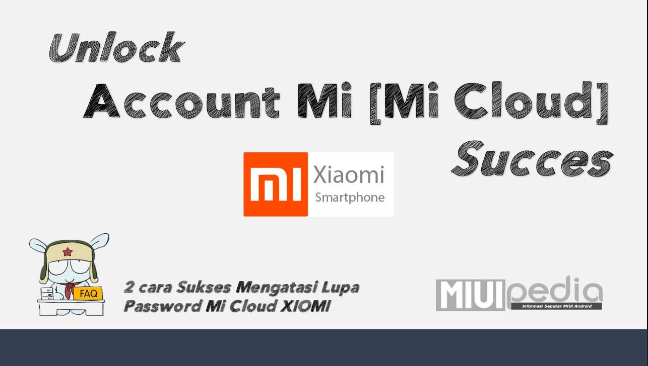 2 cara Sukses Mengatasi Lupa Password Mi Cloud XIOMI