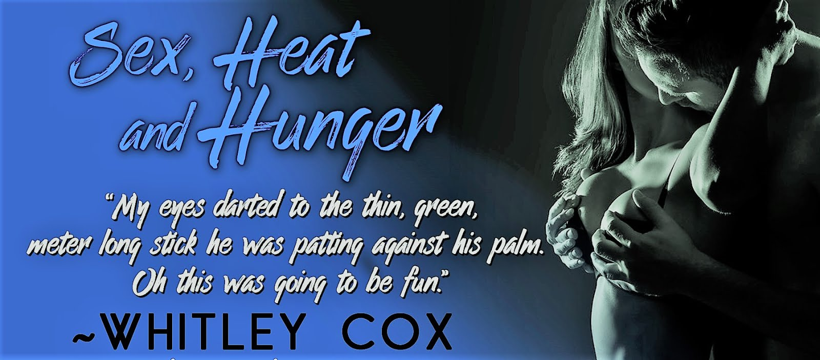 Sex, Heat and Hunger: Part 2