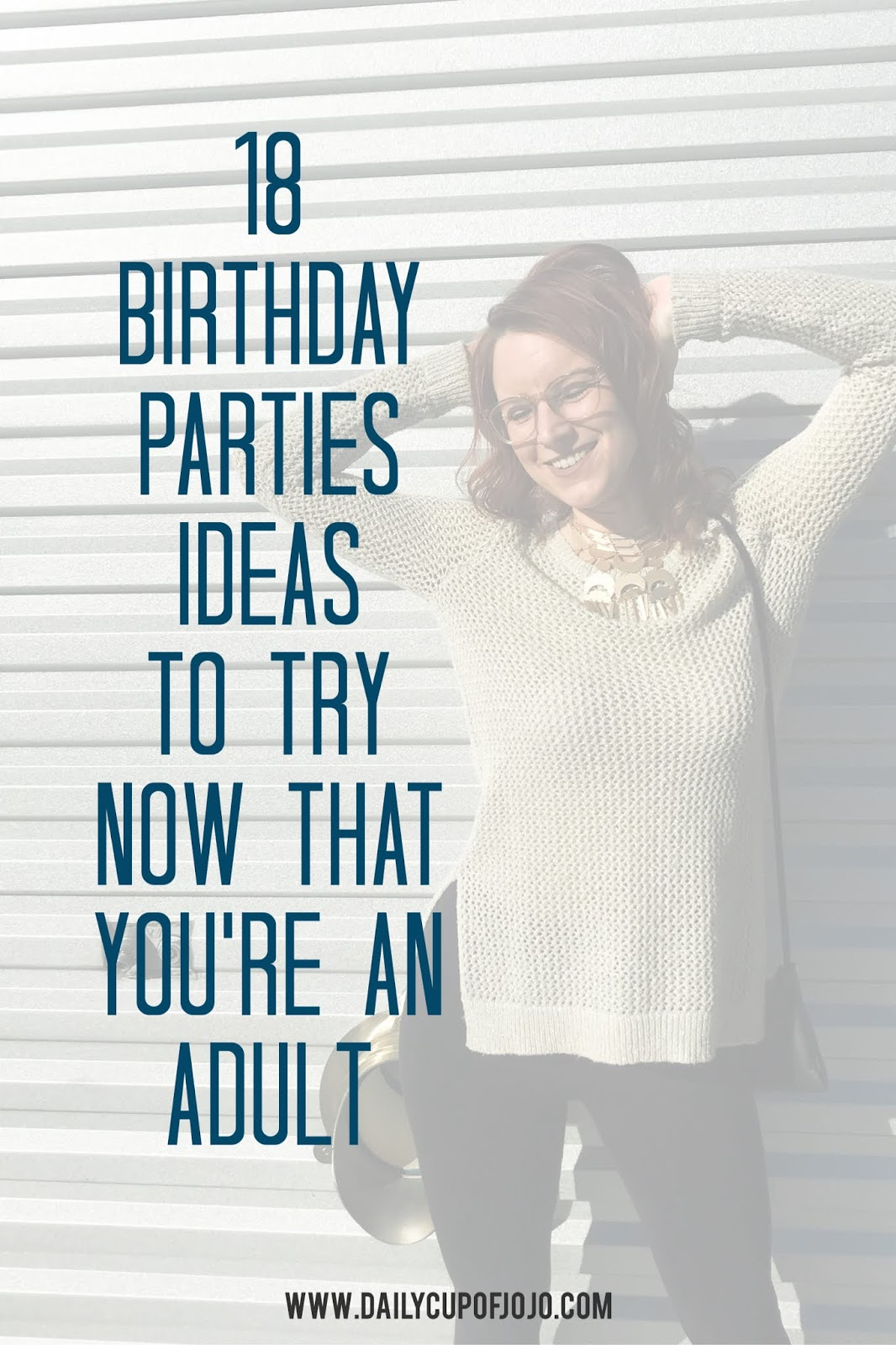 18 Birthday Party Ideas To Try Now That Youre An Adult