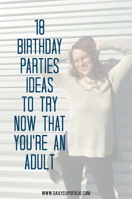 18 Birthday Party Ideas To Try Now That You're An Adult