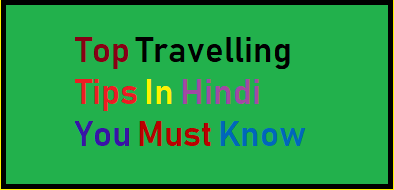 Top Travel Tips In Hindi You Must Know