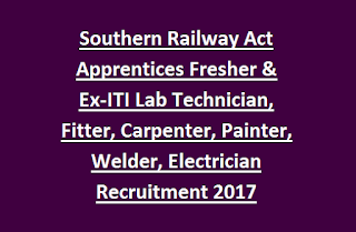 Southern Railway Act Apprentices Fresher & Ex-ITI Lab Technician, Fitter, Carpenter, Painter, Welder, Electrician Recruitment 2017