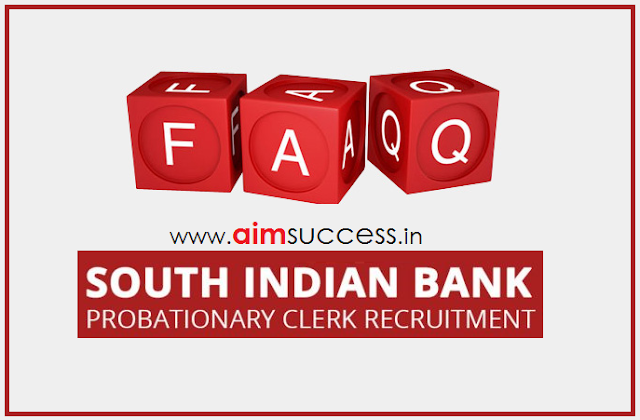 South Indian Bank Clerk Recruitment 2018: Frequently Asked Questions (FAQs)
