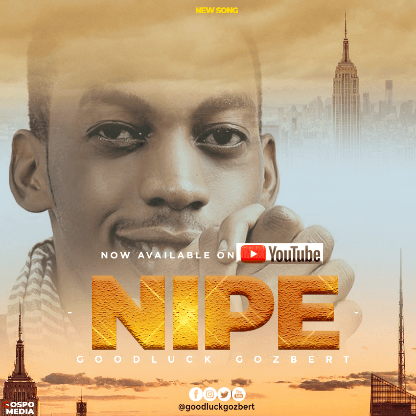 Goodluck Gozbert – Nipe