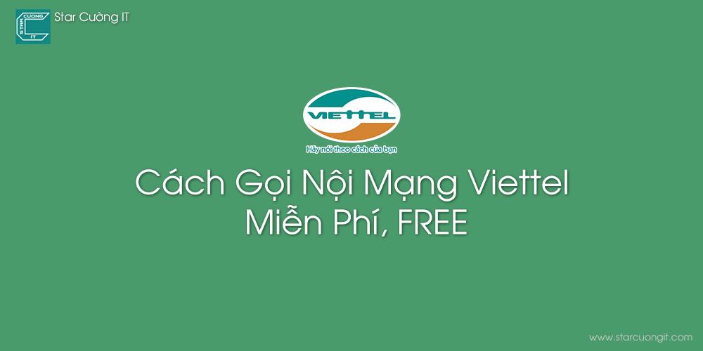 Cách Gọi Nội Mạng Viettel Miễn Phí, FREE