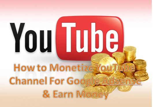 How to Monetize YouTube Channel For Google Adsense & Earn Money
