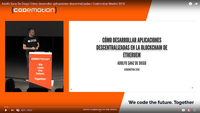Vídeo de la charla en el Codemotion sobre cómo desarrollar aplicaciones descentralizadas en la Blockchain de Etheruem