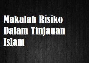 Makalah Risiko Dalam Tinjauan Islam