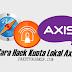 Cara Menggunakan Kuota Lokal Axis di Daerah Lain / Luar Kota