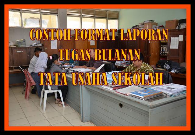 Download Contoh Format Laporan Tugas Bulanan Tata Usaha Sekolah