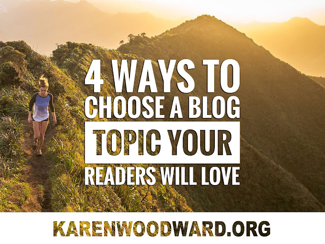 4 Ways to Choose a Blog Topic Your Readers Will Love