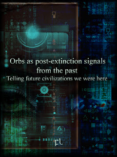 Orbs as post-extinction signals from the past: Telling future civilizations we were here